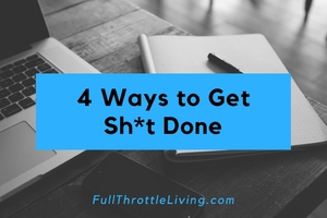 thumbnail image for blog post: Four Ways to Get Sh*t Done (GSD)