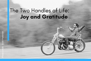 thumbnail image for blog post: The Two Handles of Life: Joy and Gratitude
