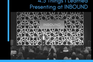 thumbnail image for blog post: 4.5 Things I Learned Presenting at INBOUND
